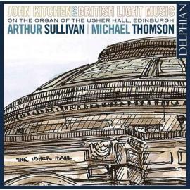 John Kitchen Plays British Light Music (On The Organ Of The Usher Hall, Edinburgh) - Sir Arthur Sullivan