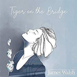 Tiger On The Bridge - James Walsh