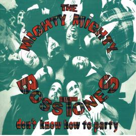 Don't Know How To Party - The Mighty Mighty Bosstones