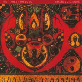 The Rarest On Debut - Charles Mingus