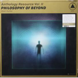 Anthology Resource Vol. II: Philosophy Of Beyond - Dean Hurley