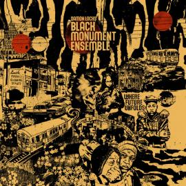 Where Future Unfolds - Damon Locks Black Monument Ensemble