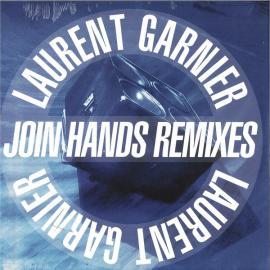 Join Hands Remixes - Laurent Garnier