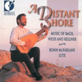 A Distant Shore (Music Of Bach, Weiss And Kellner) - Ronn McFarlane