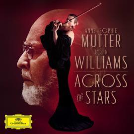 Across The Stars - Anne-Sophie Mutter