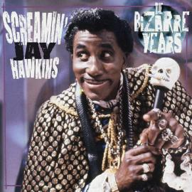 The Bizarre Years - Screamin' Jay Hawkins