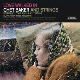 Love Walked In - Chet Baker