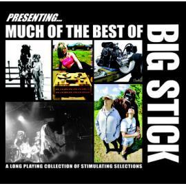 Much Of The Best Of Big Stick - Big Stick