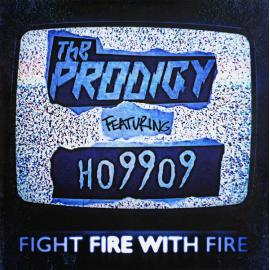 Fight Fire With Fire / Champions Of London - The Prodigy