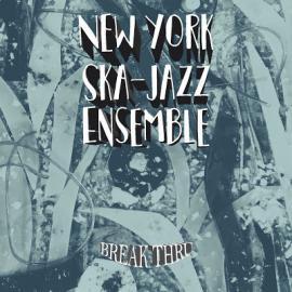 Break Thru - New York Ska-Jazz Ensemble