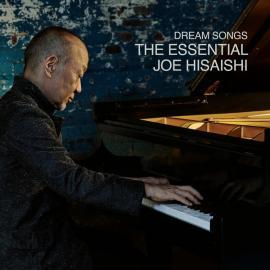 Dream Songs: The Essential Joe Hisaishi - Joe Hisaishi