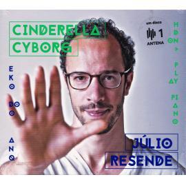 Cinderella Cyborg - Júlio Resende
