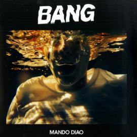 Bang - Mando Diao