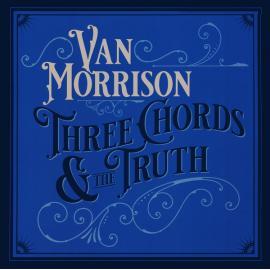 Three Chords & The Truth - Van Morrison