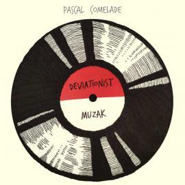 Deviationist Muzak - Pascal Comelade