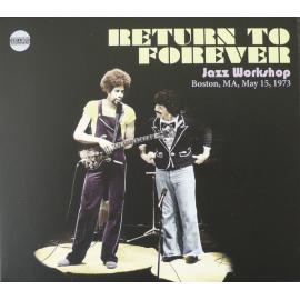 Jazz Workshop Boston, MA, May 15, 1973 - Return To Forever