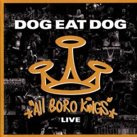 All Boro Kings Live - Dog Eat Dog