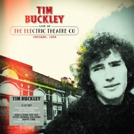 Live At The Electric Theatre Co Chicago, 1968 - Tim Buckley