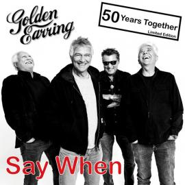 Say When - Golden Earring