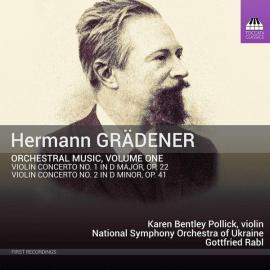 Orchestral Music, Volume One: Violin Concerto No. 1 In D Major, Op. 22; Violin Concerto No. 2 In D Minor, Op. 41 - Hermann Grädener