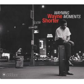 Wayning Moments (+ Second Genesis + Introducing Wayne Shorter) - Wayne Shorter