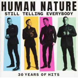 Still Telling Everybody: 30 Years Of Hits - Human Nature