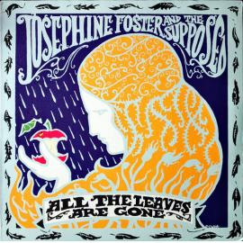 All The Leaves Are Gone - Josephine Foster And The Supposed