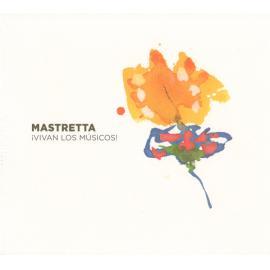 ¡Vivan los músicos! - Mastretta