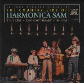 True Lies / Lookout Heart - The Country Side Of Harmonica Sam