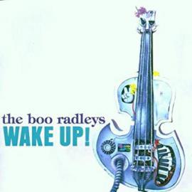 Wake Up! - The Boo Radleys