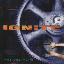 Past Our Means - Ignite