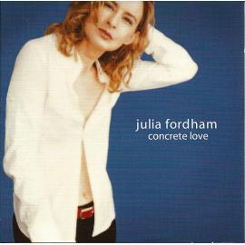 Concrete Love - Julia Fordham