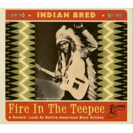 Indian Bred - Fire In The Teepee (A Rockin' Look At Native-American Born Artists) - Various Production