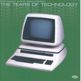 The Tears Of Technology - Bob Stanley