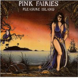 Pleasure Island - The Pink Fairies