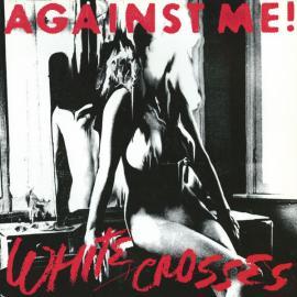 White Crosses - Against Me!
