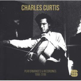 Performances & Recordings 1998-2018 - Charles Curtis
