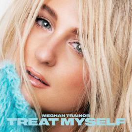 Treat Myself - Meghan Trainor