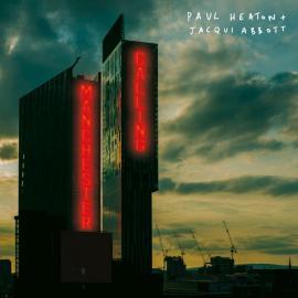 Manchester Calling - Paul Heaton + Jacqui Abbott