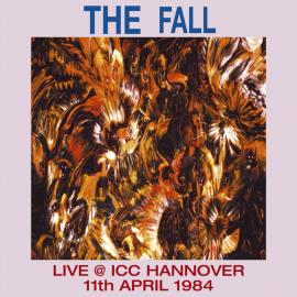Live @ ICC Hannover 11th April 1984 - The Fall