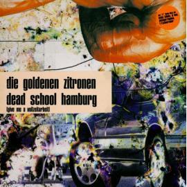 Dead School Hamburg (Give Me A Vollzeitarbeit) - Die Goldenen Zitronen