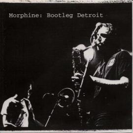 Bootleg Detroit - Morphine