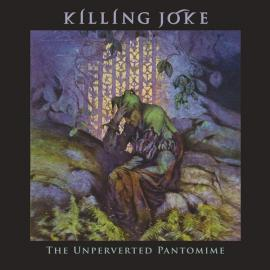The Unperverted Pantomime - Killing Joke