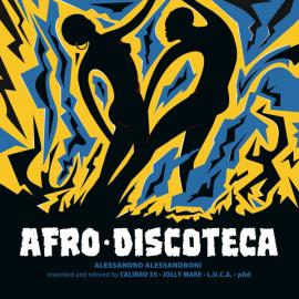 Afro Discoteca (Reworked And Reloved) - Alessandro Alessandroni