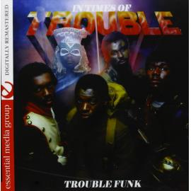 In Times Of Trouble - Trouble Funk