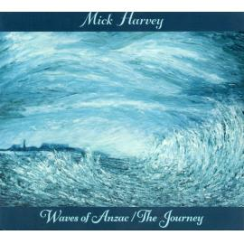 Waves Of Anzac / The Journey - Mick Harvey