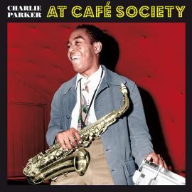 At Café Society - Charlie Parker