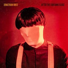 After The Curtains Close - Jonathan Bree