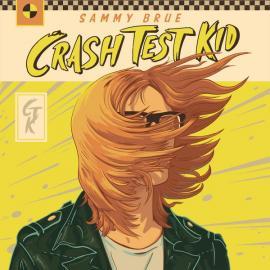 Crash Test Kid - Sammy Brue