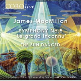 Symphony No.5, 'Le Grand Inconnu' - The Sun Danced - James MacMillan